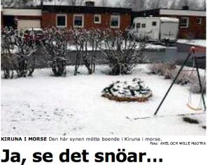 Sniegs Kirunā, 2012. gada jūnijs. Aftonbladet
