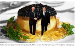 Berziņš un Alijevs un kaviārs TVNet foto